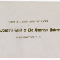 Constitution and By-laws of the Woman's Guild of the American University, undated